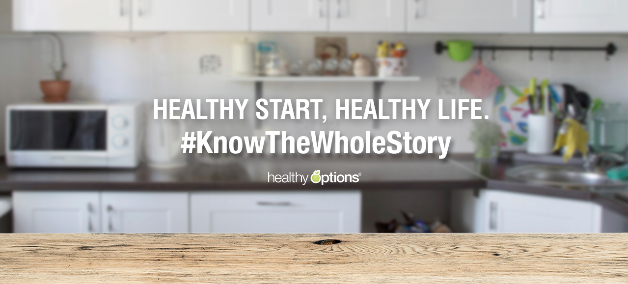 Healthy Start, Healthy Life. #KnowTheWholeStory